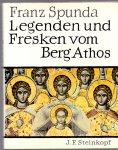 Spunda, Franz (ds32B) - Legenden und Fresken vom Berg Athos