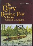 WILLIAMS, HOWARD - The Diary of Rowing Tour from Oxford to London in 1875 -Via Warwick, Gloucester, Hereford & Bristol - August 1875