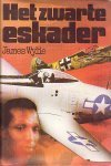 Wylie, James - Het  zwarte eskader- gebaseerd op het ware verhaal van het enige neger-eskader van de Amerikaanse luchtmacht in de tTweede Wereldoorlog