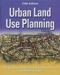 Berke, Philip R. / Godschalk, David R. / Kaiser, Edward J. - Urban land use planning. Fifth edition.