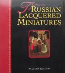 Vladimir Guliayev - The fine art of Russian Lacquered Miniatures