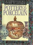 Ronald Pearsall - A Connoisseur's Guide to Antique Pottery and Porcelain