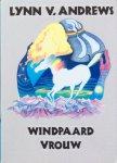Andrews, Lynn V. - Windpaardvrouw; een huwelijk van de geest