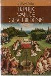 Spijker, Dr. W. van 't - TRIPTIEK VAN DE GESCHIEDENIS - DE VERHOUDING TUSSEN WERELD, HEILS- EN KERKGESCHIEDENIS