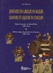 Karl Scheerlinck - Jenever en likeur in kleur / Genievres et liqueurs en couleurs