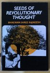 Bhagwan Shree Rajneesh (Osho) - SEEDS OF REVOLUTIONARY THOUGHT
