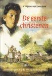 Vogelaar - van Amersfoort, A. - De Eerste Christenen Deel 1 : Vertellingen bij de kerkgeschiedenis, 126 pag. hardcover, gave staat (Zondagschoolsticker op schutblad)