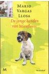 Vargas Llosa, Mario - boeken Mario Vargas Llosa (3x) Jonge honden van Miraflores - De oorlog van het einde van de wereld - Het groene huis