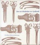 Königer, Ernst - Aus der Geschichte der Heilkunst (Von Ärtzen, Badern und Chirurgen)