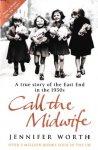 Worth, Jennifer - Call The Midwife