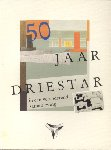 Aarnoudse, A.D. (e.a.) - 50 Jaar Driestar (in een veranderende samenleving 1944-1994)