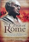Sampson, Gareth C. - The Crisis of Rome / The Jugurthine and Northern Wars and the Rise of Marius