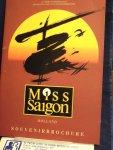 Boot, Fred, Bert Muller, Seth Gaaikema - Miss Saigon, een confrontatie tussen oost en west, arm en rijk, oorlog en vrede