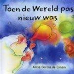 Garcia de Lynam, A. - Toen de wereld pas nieuw was