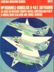 Ward, Richard & Ernest R. McDowell - Aircam Aviation Series 27, McDonnell - Douglas A - 4A / L Skyhawk in USN - Us Marine Corps - Royal Australian Navy & Royal New Zealand Air Force Service, paperback, goede staat