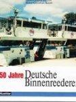 Dunner, H.W. and H.C. Knoll - 50 Jahre Deutsche Binnenreederei