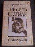 Gandhi, Rajmohan - The Good Boatman / A Portrait of Gandhi