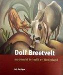 Delvigne, Rob. - Dolf Breetvelt. Modernist in Indie en Nederland