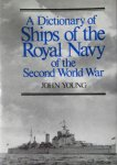 Young, John - A dictionary of ships of the royal navy of the second world war