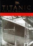 Beveridge, B - Titanic, The Ship Magnificent. (2 Volumes complete)