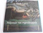 Breitbarth, Peggie - Henk Lamm. Miljonair van regendruppels