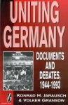 Volker Gransow Konrad Jarausch Konrad H. Jarausch - Uniting Germany Documents & Debates Documents and Debates, 1944 93