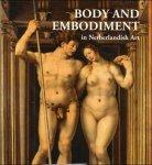 LEHMANN, Ann-Sophie (edit.) & ROODENBURG, Herman (edit.). - BODY AND EMBODIMENT IN NETHERLANDISH ART.  LICHAAM EN LICHAMELIJKHEID IN DE NEDERLANDSE KUNST.