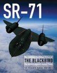 Graham, Richard H. - SR-71 / The Complete Illustrated History of the Blackbird, the World's Highest, Fastest Plane