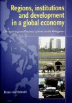 Helvoirt, Bram Johannes van - Regions, institutions and development in a global economy : divergent regional business systems in the Philippines / Bram Johannes van Helvoirt