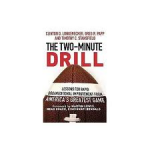 Clinton O. Longenecker, Greg R. Papp, Timothy C. Stansfield - The Two Minute Drill: Lessons for Rapid Organizational Improvement from America's Greatest Game