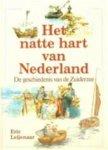 Eric Leijenaar - Het natte hart van Nederland de geschiedenis van de Zuiderzee