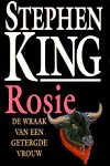 King, Stephen - Rosie  (cjs) Stephen King (NL-talig) 9024523508 LS gelezen boek in mooie staat.