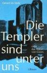 Sède, Gérard de - Die Templer sind unter Uns oder das Rätsel von Gisors