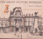 Harris, Leon A. and Schindelman, Jospeh (ills.) - The great picture robbery