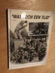 Olivier, Ed - Wat toch een tijd, herinneringsboek Lissese oorlogsslachtoffers tweede wereldoorlog