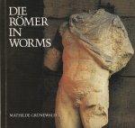 Grünewald, Mathilde - Die Römer in Worms