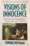 Hoffman, Edward - Visions of innocence; spiritual and inspirational experiences of childhood