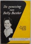 Baxter Betty, voorwoord Maasbach J - De genezing van Betty Baxter Een wonder van genezing verteld door haarzelf