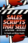 Gamble, Teri and Michael (ds1332) - Sales scripts that sell!