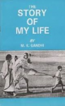 Gandhi, M.K. - THE STORY OF MY LIFE