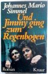 Simmel Johannes Mario - Und Jimmy ging zum Regenbogen