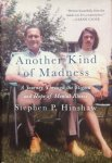 Hinshaw, Stephen P. - Another kind of madness; a journey through the stigma and hope of mental illness