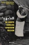 Audoin-Rouzeau, S.  Becker, A. - '14-'18  De Grote Oorlog opnieuw bezien