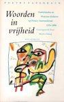 Mooij, Martin (samengesteld door) - Woorden in vrijheid. Nederlandse en Vlaamse dichters op Poetry International 1970-1990