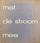 ZAAL, D.A.J. & BEUGEL, Ina van der & WIERSMA, Hans - Met de stroom mee
