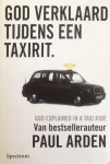 Arden, Paul (met illustraties van Mark Buckingham) - God verklaard tijdens een taxirit