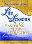 Canfield, Jack - Life Lessons for Mastering the Law of Attraction / 7 Essential Ingredients for Living a Prosperous Life