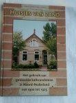 Beenackers-Heeren, Bernadine en Roelfsema, Tineke - Huisjes van zand. Het gebruik van gekleurde kalkzandsteen in Noord-Nederland van 1900 tot 1925