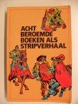 Hugo victor/ Sir Arthur Conan Doyle e.a. - Acht beroemde boeken als Stripverhaal