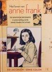 Jacobson, Sid. (Tekst)  Colon, Ernie (Tek.) - Het leven van Anne Frank. De Grafische Biografie in samenwerking met de Anne Frank Stichting.